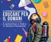 Sabato 5 settembre 2020 torna EDUCARE PER IL DOMANI, a Todi e in diretta Facebook dalle ore 10: ecco di cosa parleremo